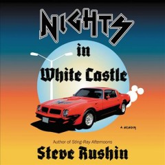 Nights in White Castle : a memoir / Steve Rushin.