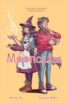Mooncakes by written by Suzanne Walker ; illustrated by Wendy Xu ; lettered by Joamette Gil.