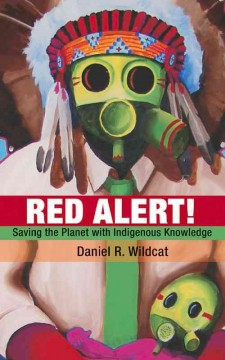 Red Alert! Saving the Planet with Indigenous knowledge