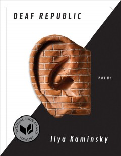 Deaf republic: poems / Ilya Kaminsky
