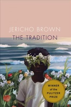 The tradition / Jericho Brown
