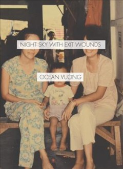 Night sky with exit wounds / Ocean Vuong
