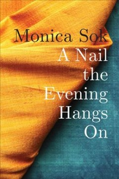 A nail the evening hangs on / Monica Sok