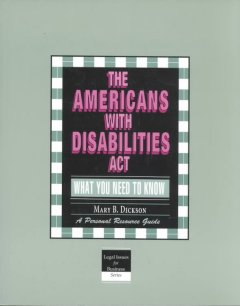 The Americans With Disabilities Act Hiring, Accommodating, and Supervising Employees With Disabiliti, book cover