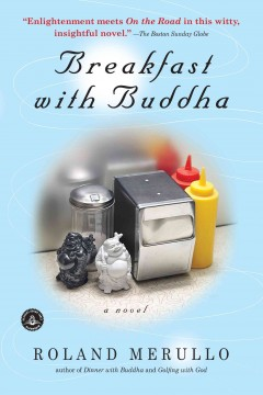 Breakfast with Buddha : a novel / by Roland Merullo.