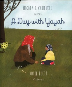 A Day with Yayah	Nicola I. Campbell