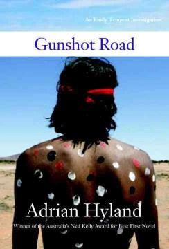 Gunshot Road Adrian Hyland.