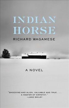 Indian horse / Richard Wagamese.