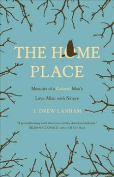 The Home Place: Memoirs of A Colored Man's Love Affair With Nature, book cover