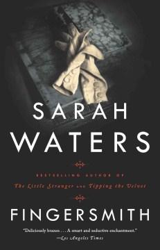 Fingersmith / Sarah Waters.