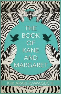 The Book of Kane and Margaret, by Kiik Araki-Kawaguchi