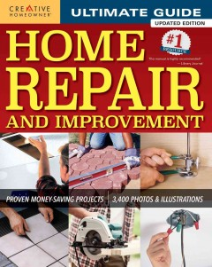 Ultimate Guide Home Repair and Improvement: Proven Money-Saving Projects, book cover