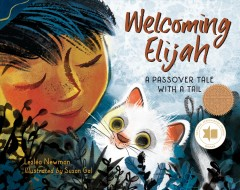 Welcoming Elijah : a Passover tale with a tail / Lesléa Newman ; illustrated by Susan Gal.