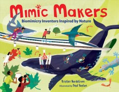Mimic makers by Kristen Nordstrom ; illustrated by Paul Boston.