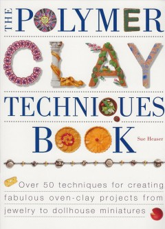 The Polymer Techniques Book by Sue Heaser