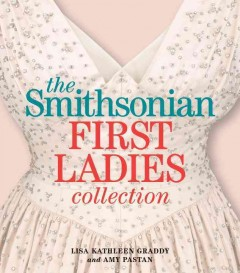 The Smithsonian First Ladies Collection, book cover