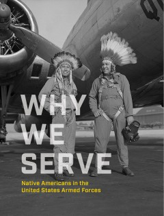 Why We Serve: Native Americans in the US Armed Forces
