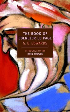 The book of Ebenezer le Page / G.B. Edwards; introduction by John Fowles
