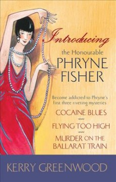 Introducing the honourable Phryne Fisher / Kerry Greenwood.
