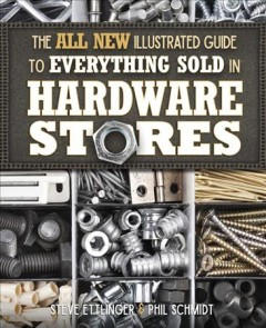 The All New Illustrated Guide to Everything Sold in Hardware Stores, book cover