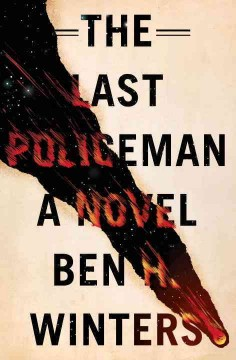 The last policeman / by Ben H. Winters.