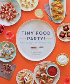 Tiny Food Party! Bite-size Recipes for Miniature Meals, book cover