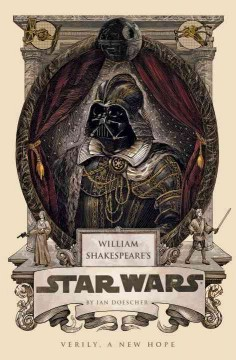 William Shakespeare's Star Wars: Verily, A New Hope by Ian Doescher, book cover