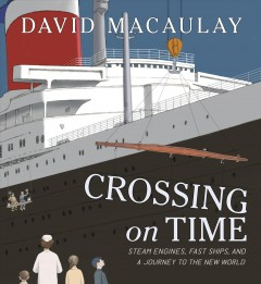 Crossing on Time by David Macaulay