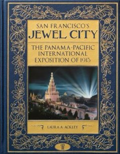 San Francisco's Jewel City : the Panama-Pacific International Exposition of 1915, book cover