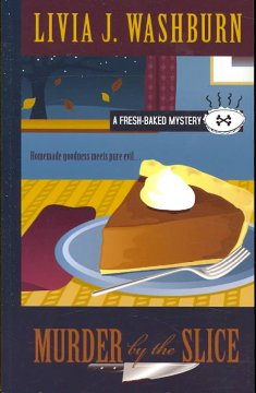 Murder by the slice a fresh-baked mystery / by Livia J. Washburn