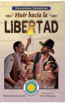 Huir hacia la libertad, book cover