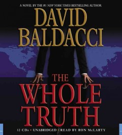 The whole truth / David Baldacci.