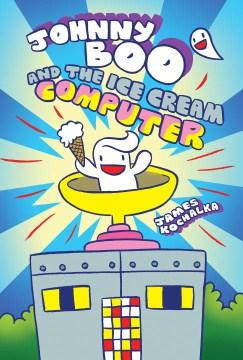 Johnny Boo and the Ice Cream Computer, portada del libro