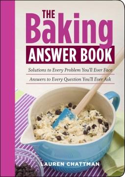 Soluciones de libro de respuestas para hornear a cada problema que enfrentará; Respuestas a cada pregunta, portada del libro