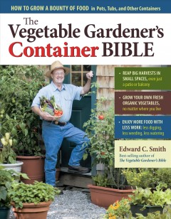 The Vegetable Gardener's Container Bible, book cover