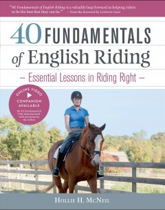 40 fundamentals of English riding : essential lessons in riding right / Hollie H. McNeil