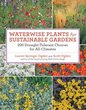 Waterwise Plants for Sustainable Gardens 200 opciones tolerantes a la sequía para todos los climas, portada del libro