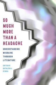 So much more than a headache