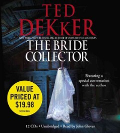 The bride collector [sound recording] by Ted Dekker.