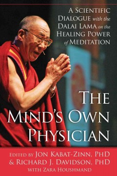 The Mind's Own Physician: A Scientific Dialog with the Dalai Lama on the Healing Power of Meditation, book cover