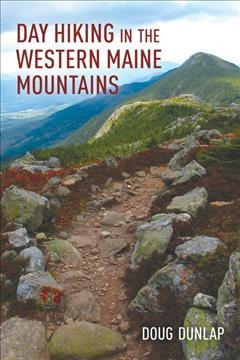 Day Hiking in the Western Maine Mountains