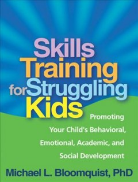Entrenamiento de habilidades para niños con dificultades para promover el comportamiento, emocional, académico y social de su hijo, portada del libro