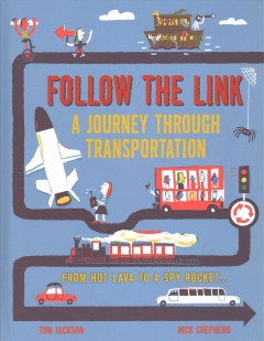 Follow the Link: A Journey through Transportation by Tom Jackson