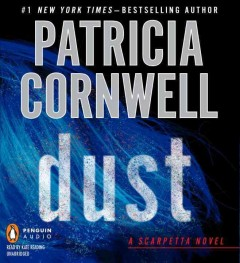 Dust by Patricia Cornwell.