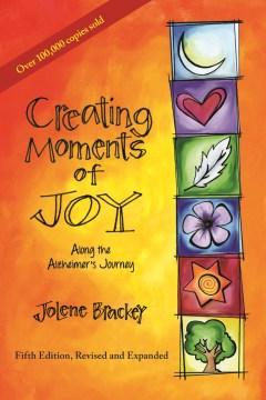 Creando momentos de alegría a lo largo del viaje de Alzheimer, portada del libro
