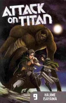 Attack on Titan. 9 / Hajime Isayama ; [translation, Ko Ransom ; lettering, Steve Wands ; editing, Ben Applegate].
