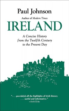 Ireland: A History From the Twelfth Century to the Present Day by Paul Johnson, book cover