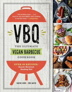 VBQ : the ultimate vegan barbecue cookbook : over 80 recipes, seared, skewered, smoking hot! - VBQ, book cover