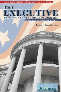 El Poder Ejecutivo del Gobierno Federal Propósito, Proceso y Personas, portada del libro.