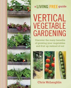Vertical Vegetable Gardening A Living Free Guide, book cover